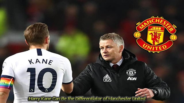 Harry Kane Can Be the Differentiator of Manchester United