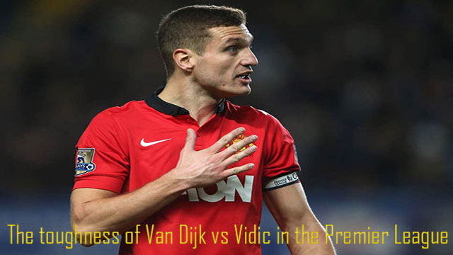 The toughness of Van Dijk vs Vidic in the Premier League